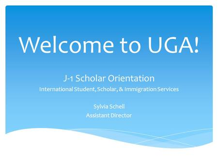 Welcome to UGA! J-1 Scholar Orientation