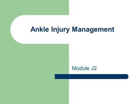 Ankle Injury Management Module J2. Bones and Prominent Boney Features Calcaneus Talus Cuboid Navicular Cuneiforms Tibia Fibula.