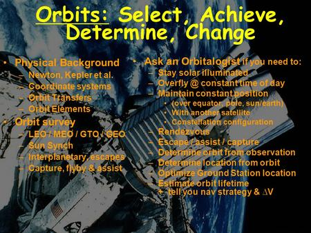 Orbits: Select, Achieve, Determine, Change