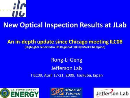 New Optical Inspection Results at JLab An in-depth update since Chicago meeting ILC08 (Highlights reported in US Regional Talk by Mark Champion) Rong-Li.