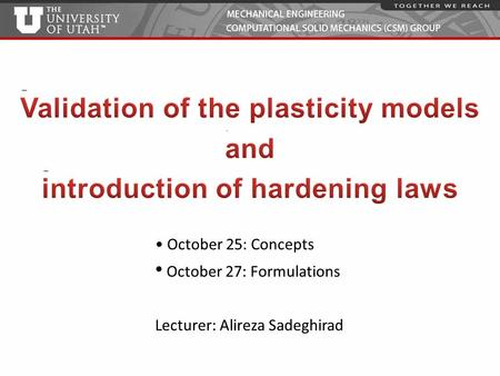 Validation of the plasticity models introduction of hardening laws