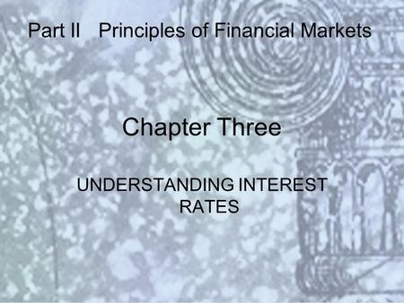 Copyright © 2000 Addison Wesley Longman Slide #3-1 Chapter Three UNDERSTANDING INTEREST RATES Part II Principles of Financial Markets.