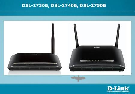 DSL-2730B, DSL-2740B, DSL-2750B. Agenda  DHCP Reservation  Port Forwarding Guide  MAC Filtering  Web Filtering  How to Enable Security on Wireless.