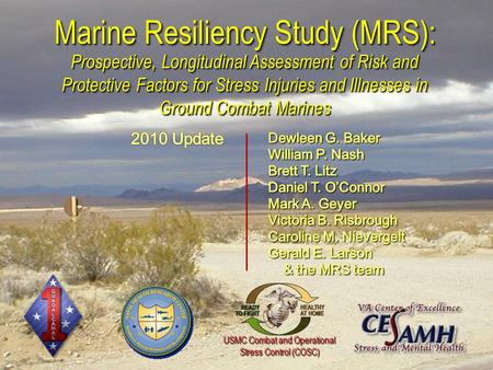 USMC Combat and Operational Stress Control (COSC) USMC Combat and Operational Stress Control (COSC) Marine Resiliency Study (MRS): Prospective, Longitudinal.