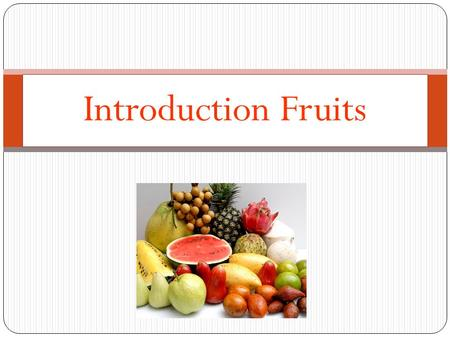 Introduction Fruits.