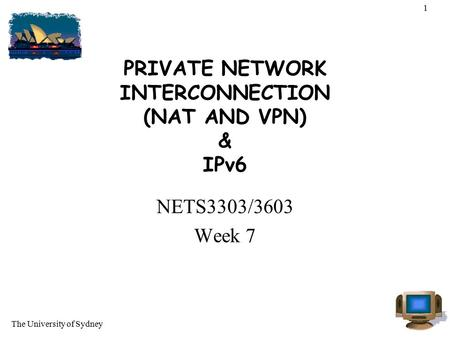 PRIVATE NETWORK INTERCONNECTION (NAT AND VPN) & IPv6