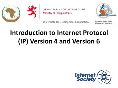 Introduction to Internet Protocol (IP) Version 4 and Version 6 1.