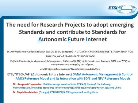 The need for Research Projects to adopt emerging Standards and contribute to Standards for Autonomic Future Internet ECIAO Workshop (Co-located with EWSDN.