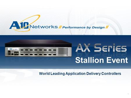 1 World Leading Application Delivery Controllers Stallion Event.