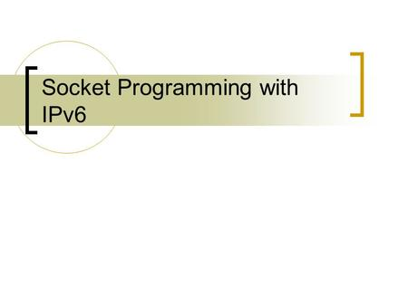 Socket Programming with IPv6. Why IPv6? Addressing and routing scalability Address space exhaustion Host autoconfiguration QoS of flow using flowlabel.