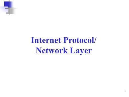 1 Internet Protocol/ Network Layer. 2 Position of IP in TCP/IP protocol suite.