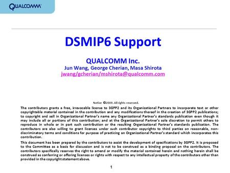 1 DSMIP6 Support QUALCOMM Inc. Jun Wang, George Cherian, Masa Shirota  Notice.
