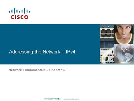 思科网络技术学院理事会.  1 Addressing the Network – IPv4 Network Fundamentals – Chapter 6.