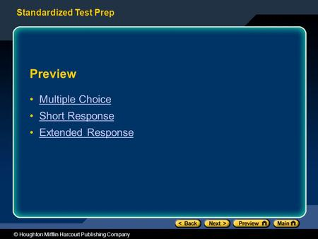 Standardized Test Prep © Houghton Mifflin Harcourt Publishing Company Preview Multiple Choice Short Response Extended Response.