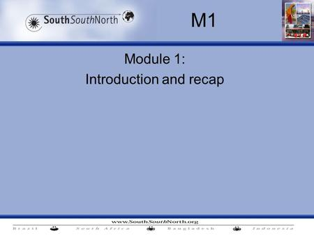 Module 1: Introduction and recap M1. M1. Introduction and recap This first workshop covers all the following contents – as per work plan: CDM modalities.