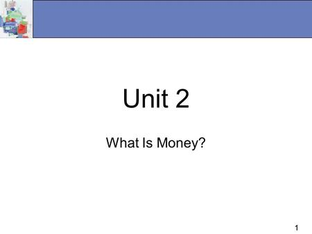 11 Unit 2 What Is Money?. 22 Meaning of Money  Money (money supply)—anything that is generally accepted in payment for goods or services or in the repayment.