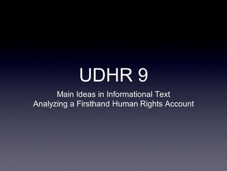 UDHR 9 Main Ideas in Informational Text
