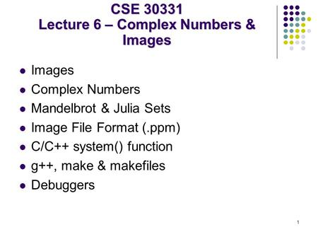 CSE Lecture 6 – Complex Numbers & Images