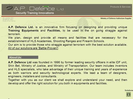 Security Training Innovations Solutions A.P. Defence Ltd. is an innovative firm focusing on designing and providing unique Training Equipments and Facilities,