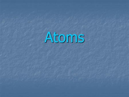 Atoms. Atomic Number Identifies the element Identifies the element Atomic # = #protons= # electrons Atomic # = #protons= # electrons Is the number of.