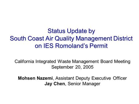 Status Update by South Coast Air Quality Management District on IES Romoland's Permit California Integrated Waste Management Board Meeting September 20,