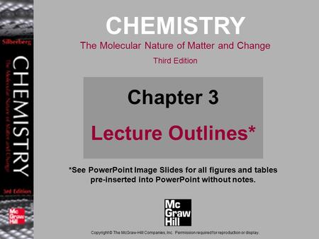 3-1 *See PowerPoint Image Slides for all figures and tables pre-inserted into PowerPoint without notes. CHEMISTRY The Molecular Nature of Matter and Change.