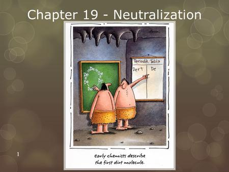 Chapter 19 - Neutralization 1. Section 19.1 Neutralization Reactions  OBJECTIVES:  Explain how acid-base titration is used to calculate the concentration.