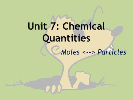 Unit 7: Chemical Quantities
