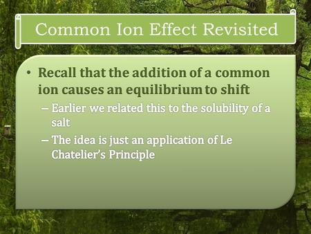 Common Ion Effect Revisited. pH changes due to Common Ion Effect.