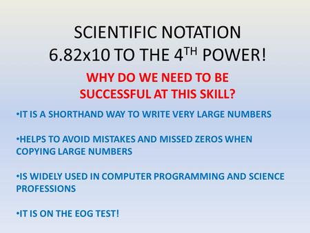 SCIENTIFIC NOTATION 6.82x10 TO THE 4TH POWER!