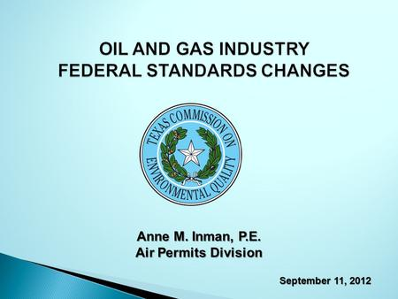 Anne M. Inman, P.E. Air Permits Division September 11, 2012.
