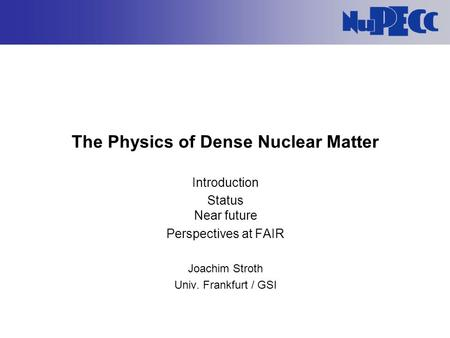 The Physics of Dense Nuclear Matter