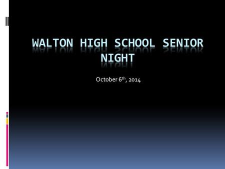 October 6 th, 2014. Agenda  Mr. Hughes – Introduction  Ms. Deanna Majors--PTO senior parent  Ms. McLendon – Guidance Counselor  Ms. Zodrow – Scholarships.