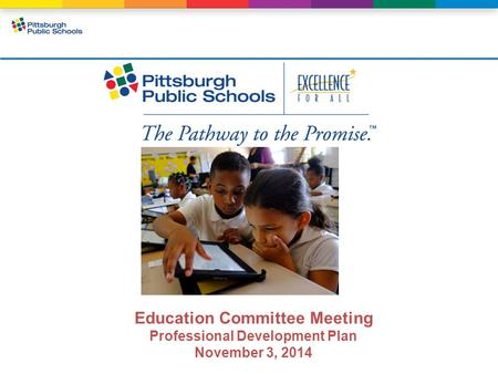 Education Committee Meeting Professional Development Plan November 3, 2014.