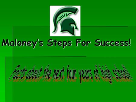 Maloney's Steps For Success!.  Erin Putnam-Director-ext. 120  Sherry McLaughlin ext. 137