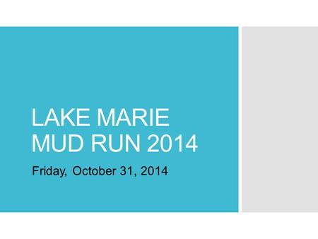 LAKE MARIE MUD RUN 2014 Friday, October 31, 2014.