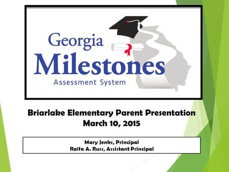 Briarlake Elementary Parent Presentation March 10, 2015