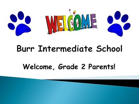 Welcome, Grade 2 Parents!.  Mr. Paul Schmelter – Principal  Mrs. Donna Forbes – Assistant Principal  Secretaries ◦ Mrs. Betty Hand ◦ Mrs. Joanne Aloi.