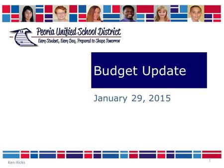 1 Budget Update January 29, 2015 Ken Hicks. State Budget 2.