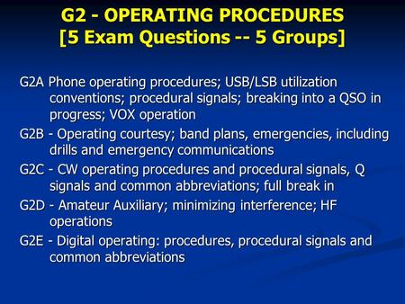 G2 - OPERATING PROCEDURES [5 Exam Questions -- 5 Groups] G2A Phone operating procedures; USB/LSB utilization conventions; procedural signals; breaking.