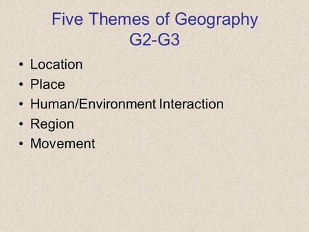 Five Themes of Geography G2-G3