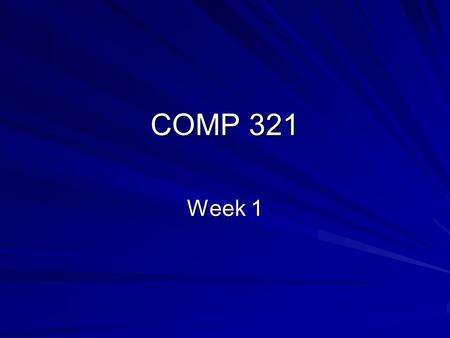 COMP 321 Week 1. Application Server Programming Introduction to server-based programming using an object-oriented approach You will learn and reflect.