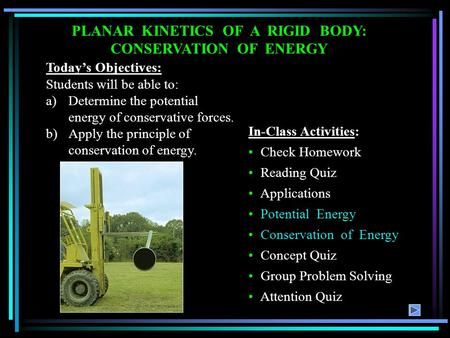 PLANAR KINETICS OF A RIGID BODY: CONSERVATION OF ENERGY