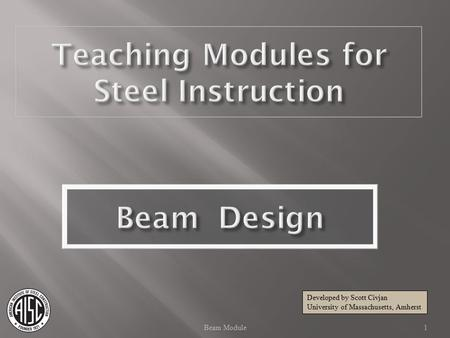 Teaching Modules for Steel Instruction Beam Design