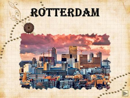 ROTTERDAM. Short history Rotterdam is the second- largest city in the Netherlands and on of the largest ports in the world. After constructing is as a.