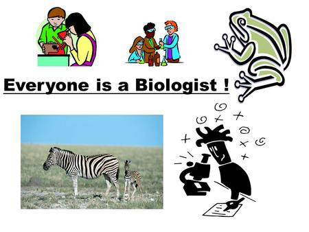 Everyone is a Biologist ! Cleveland High School Biology I Mrs. Sterling Room 212 Unit 1 INQUIRY.