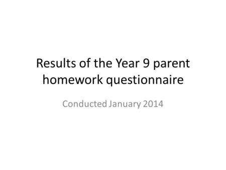 Results of the Year 9 parent homework questionnaire