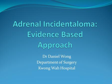 Adrenal Incidentaloma: Evidence Based Approach