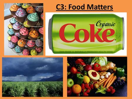 C3: Food Matters. Many Chemicals in Living Things are Natural Polymers Carbohydrates: – Carbon, Hydrogen, Oxygen – Cellulose, Starch, Sugar Proteins: