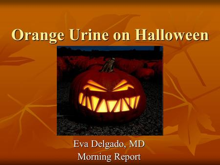 Orange Urine on Halloween